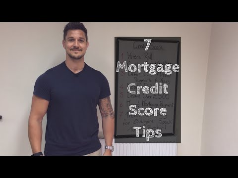 7 Credit Score Tips for Mortgages