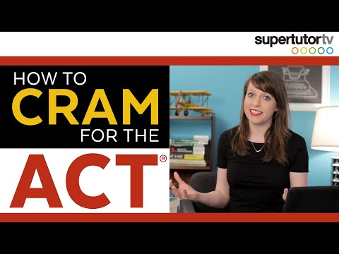 How to CRAM for the ACT Test: Last Minute Tips from a Perfect Scorer!