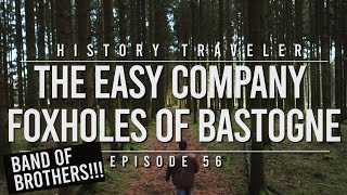 The Easy Company Foxholes of Bastogne | History Traveler 56 (BAND OF BROTHERS!!!)