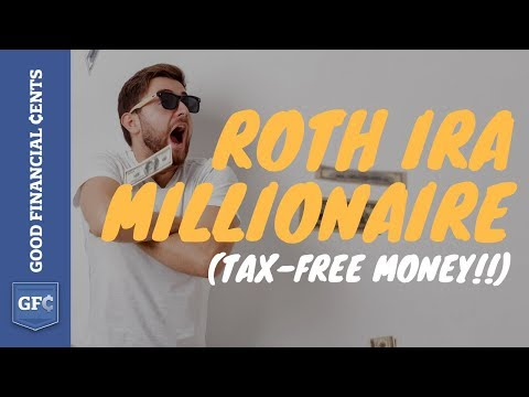 Roth IRA Millionaire 💸😎: How to Get Tax-Free Money Explained (2018)