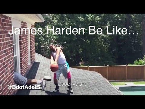 James Harden Be Like…