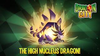 The High Nucleus Dragon!