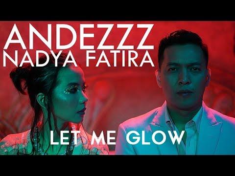 Andezzz & Nadya Fatira Let Me Glow