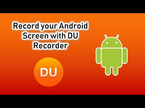 Record Your Android Screen with DU Screen Recorder