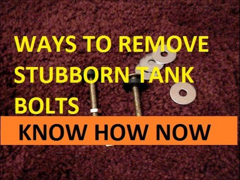 How to Remove Stuck Toilet Tank Bolts