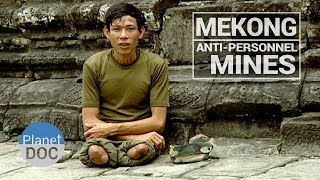 Mekong. Anti-Personnel Mines | Culture - Planet Doc Full Documentaries