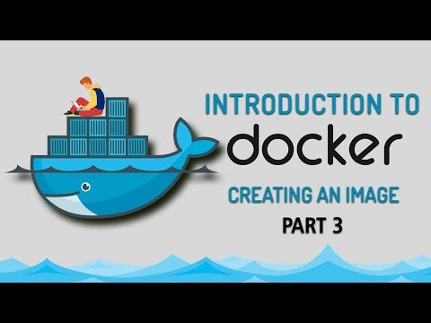 Introduction to Docker | Creating An Image | Part 3 | Eduonix