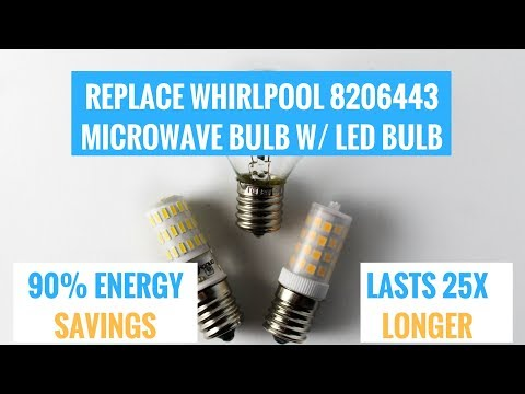 Replace Whirlpool Microwave Bulb 8206443 with LED Bulb & SAVE MONEY$$!