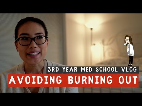 Tips on How To Avoid Burning Out | 3rd Year Med School Vlog