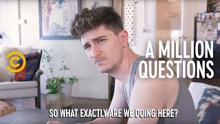 A Million Questions With The Emotionally Unavailable Guy You