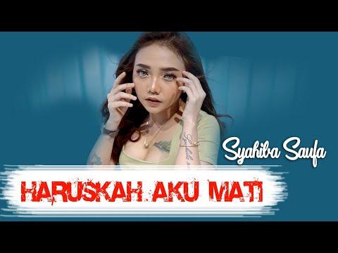 Download Lagu Syahiba Saufa Haruskah Aku Mati Mp3