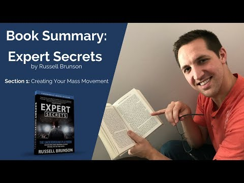 Expert Secrets Summary: Section 1 - Creating Your Mass Movement by Russell Brunson of Clickfunnels
