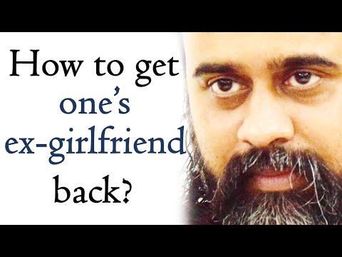 Acharya Prashant: How can I get my ex-girlfriend back?