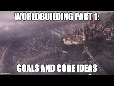 RPG World-building Part 1: Goals and Core Ideas