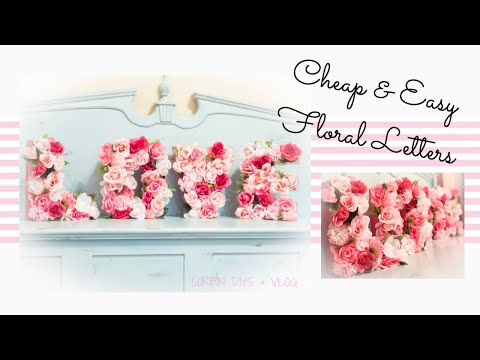 Cheap & Easy Dollar Store Floral Letters |  DIY Wedding Party Decorations