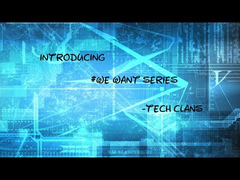 Introducing New Series Trailor -Tech clans