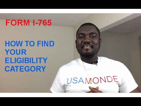 HOW TO FIND YOUR ELIGIBILITY CATEGORY (FORM I-765)