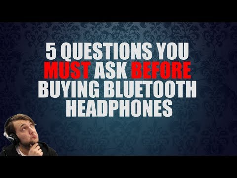 Top 5 Questions You Must Ask Before Buying Blueotooth Headphones - Bluetooth Headphones Guide