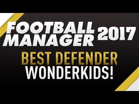 FOOTBALL MANAGER 2017   THE BEST DEFENDER WONDERKIDS!