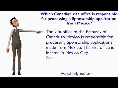 Which Canadian visa office is responsible for processing a Sponsorship application from Mexico?