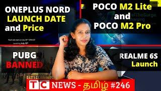 Oneplus Nord Launch Date and Price, Poco M2 Pro Price, Poco M2 Lite, Realme 6S launch, PUBG,TCN #246
