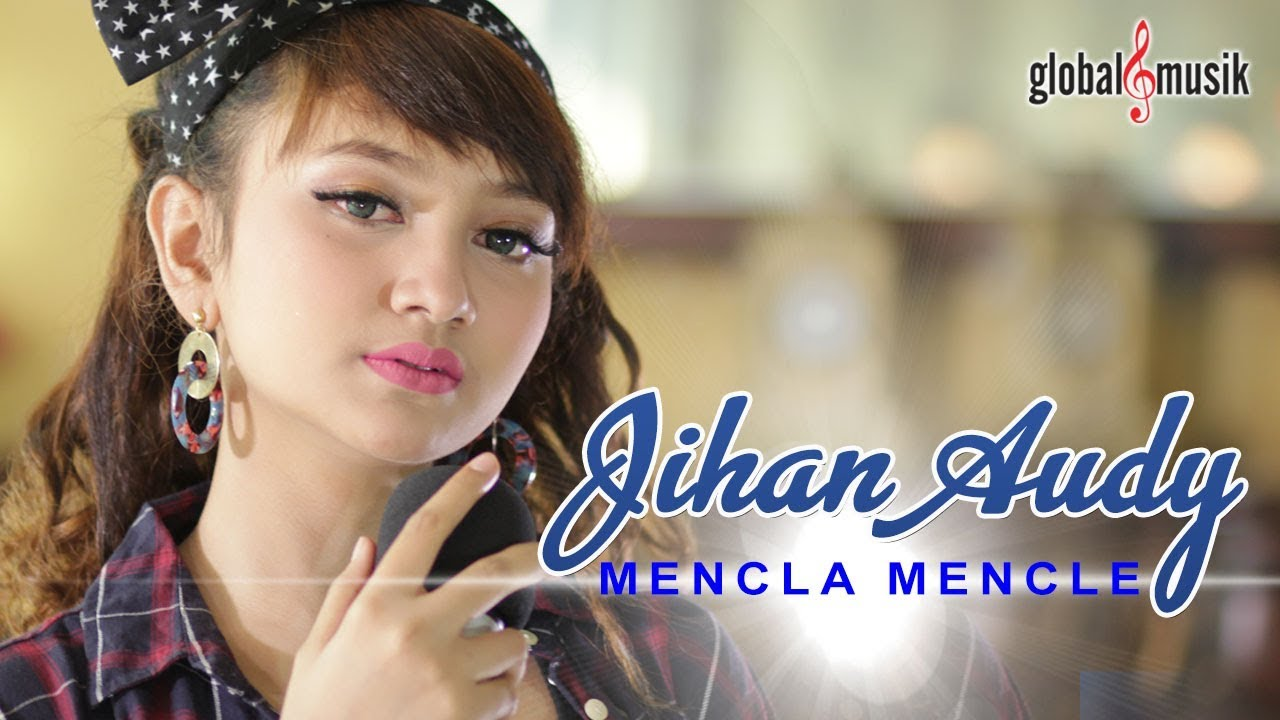 Mencla Mencle - Jihan Audy