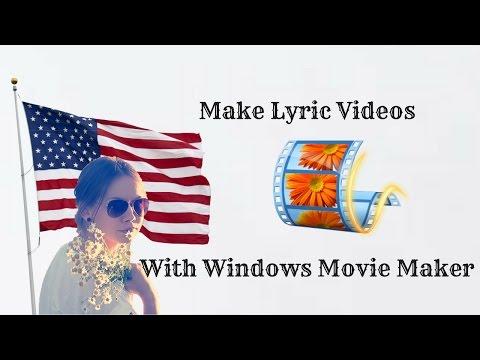 how to make lyric videos with windows movie maker