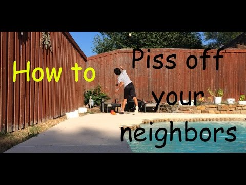 DIY 2 - How to piss off your neighbors