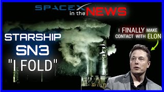 SpaceX Starship SN3 Collapses + More Updates! | SpaceX in the News