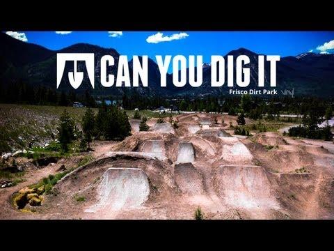 Can You Dig It BMX Exclusive   Frisco Dirt Bike Park Report