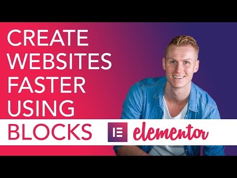 Create Websites Faster Using Blocks | Elementor 2.0
