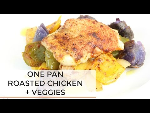 One Pan Roasted Chicken + Veggie Recipe | Easy + Healthy