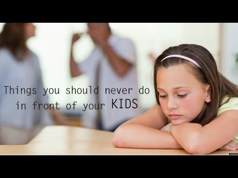 Things Not To Do - In Front of Your Kids