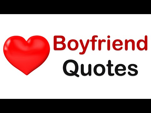 Boyfriend Quotes : 11 Sweet Boyfriend Quotes you can use as love messages for boyfriend