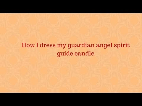 How i dress my guardian angel candle to connect with my guardian spirits