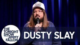 Dusty SlayStand-Up