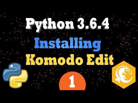 Install Python 3.6.4 & Komodo Edit on Windows 10 | Programming Tutorial For Beginners