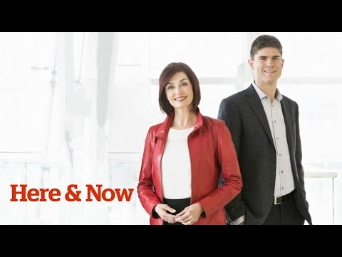 Here & Now for Monday 15 May 2017