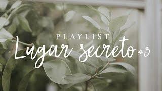 Playlist Lugar Secreto #3