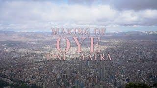 Making Of: ' Oye '   TINI
