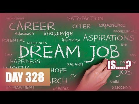 My Dream Job Day 328