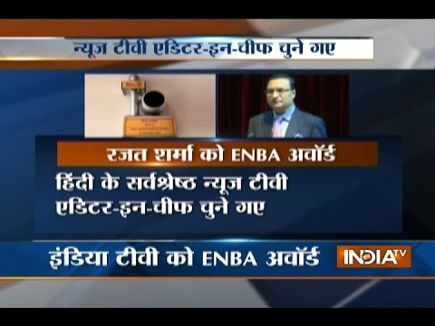 IndiaTV Chairman Rajat Sharma Receives ENBA Award for Best TV News Channel Editor-in-Chief