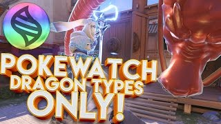 POKEWATCH: DRAGON TYPES ONLY!? OVERWATCH CUSTOM GAMEMODE!