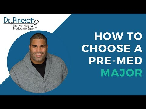 How to Choose A Pre-Med Major