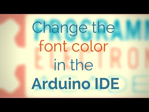 Change the font colors in the Arduino IDE