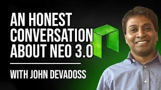 NEO 3.0 - An Honest Conversation With John deVadoss