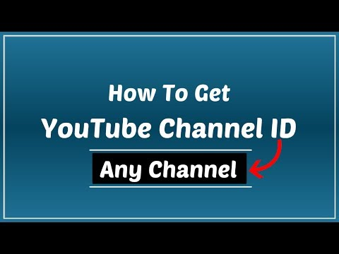 How To Get YouTube Channel ID of Any Channel 2017