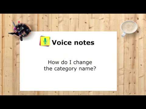 Voice notes (Instructions) - How do I change the category name?