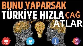 Türkiye'nin En Büyük Eksiği - Bu Konu Bize Çağ Atlatabilir