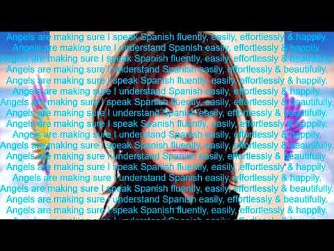I Speak Spanish Fluently Like TV Personalities (Angels Guarantee) SUBLIMINAL